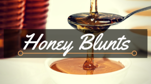 honey blunts