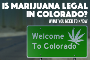 Is Marijuana Legal in Colorado