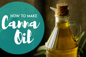 How To Make Canna Oil